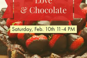 Feb. 10th – 2nd Saturday, Love & Chocolate