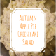 Autumn Apple Pie Cheesecake Salad